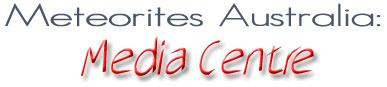 Meteorites Australia: Media Centre